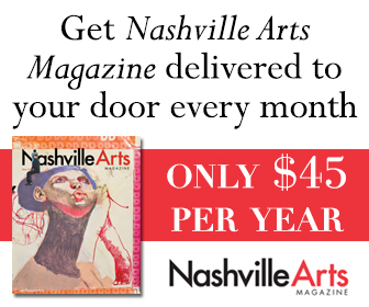 Subscribe to Nashville Arts Print Edition